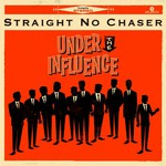 Straight No Chaser, Under The Influence