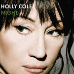 Holly Cole, Night