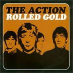 The Action, Rolled Gold