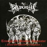 Balberith, Triumph Ov Beastial Dominator (Years Ov Hatred & Vengeance)