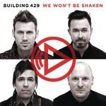 Building 429, We Won't Be Shaken