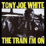 Tony Joe White, The Train I'm On