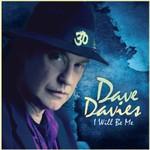 Dave Davies, I Will Be Me