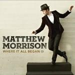 Matthew Morrison, Where It All Began