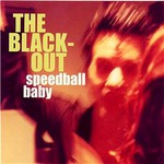 Speedball Baby, The Blackout