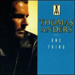 Thomas Anders, One Thing