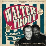 Walter Trout, Luther's Blues - A Tribute To Luther Allison mp3