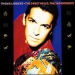 Thomas Anders, The Sweet Hello, The Sad Goodbye