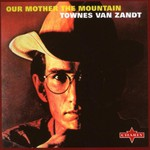 Townes Van Zandt, Our Mother the Mountain mp3