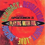 Spacemen 3, Playing With Fire