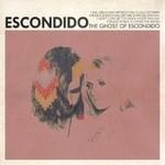 Escondido, The Ghost of Escondido