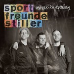 Sportfreunde Stiller, New York, Rio, Rosenheim