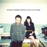Paper Aeroplanes, Little Letters