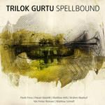 Trilok Gurtu, Spellbound