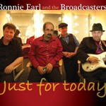 Ronnie Earl & The Broadcasters, Just For Today