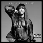 Kelly Rowland, Talk A Good Game