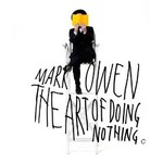 Mark Owen, The Art Of Doing Nothing