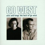 Go West, Aces And Kings: The Best Of Go West