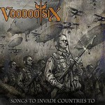Voodoo Six, Songs To Invade Countries To