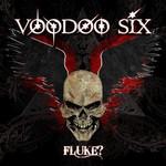 Voodoo Six, Fluke?