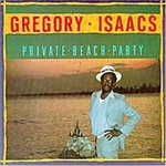Gregory Isaacs, Private Beach Party