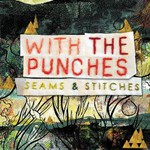 With the Punches, Seams & Stitches