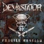 Devastator, Fragile Messiah