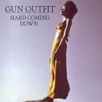 Gun Outfit, Hard Coming Down