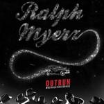 Ralph Myerz, Outrun: Muzik4lateniteridez