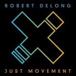 Robert DeLong, Just Movement
