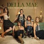 Della Mae, This World Oft Can Be