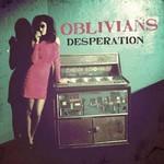 Oblivians, Desperation