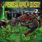 Pasadena Napalm Division , Pasadena Napalm Division