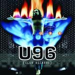 U96, Club Bizarre