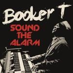 Booker T. Jones, Sound The Alarm