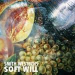 Smith Westerns, Soft Will