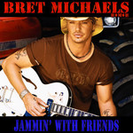 Bret Michaels, Jammin' with Friends
