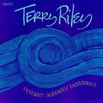 Terry Riley, Persian Surgery Dervishes