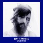 Scott Matthew, Unlearned
