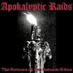 Apokalyptic Raids, The Return Of The Satanic Rites
