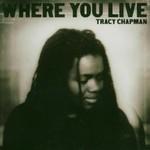 Tracy Chapman, Where You Live