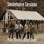 Mike Onesko Blues Band, Smokehouse Sessions