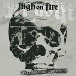 High on Fire, Spitting Fire Live Vol. 1