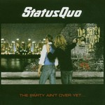 Status Quo, The Party Ain't Over Yet