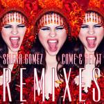Selena Gomez, Come & Get It (Remixes)