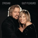 Barbra Streisand, Guilty Pleasures