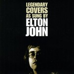 Elton John, Legendary Covers as Sung by Elton John