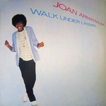 Joan Armatrading, Walk Under Ladders