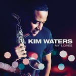 Kim Waters, My Loves