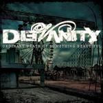 DieVanity , Ordinary Death Of Something Beautiful